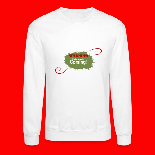 Christmas_is_Coming - Crewneck Sweatshirt