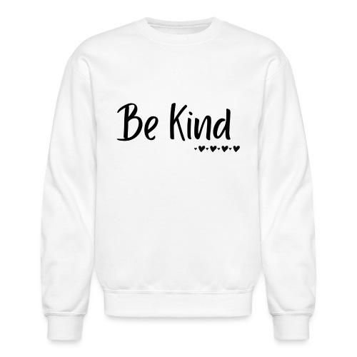 Be Kind - Unisex Crewneck Sweatshirt