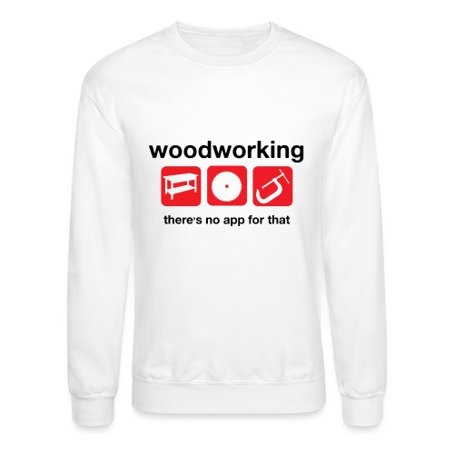 Woodworking - Unisex Crewneck Sweatshirt