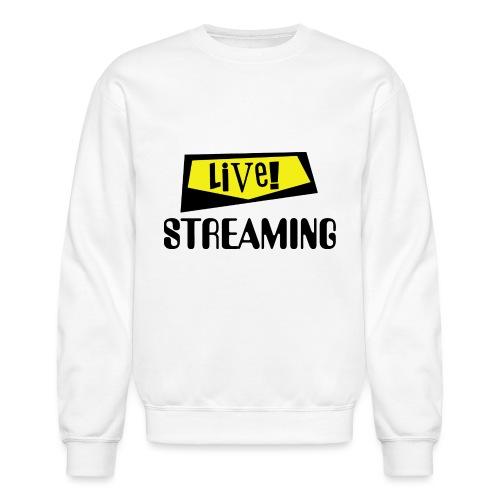 Live Streaming - Unisex Crewneck Sweatshirt