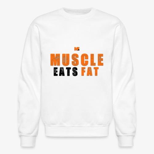 Muscle Eats Fat Black Orange Edition - Unisex Crewneck Sweatshirt