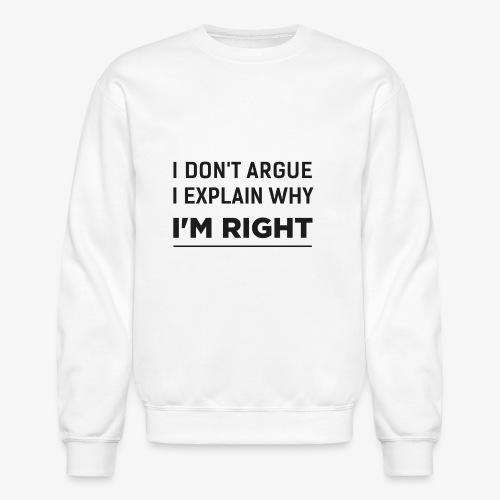 I'm right - Unisex Crewneck Sweatshirt