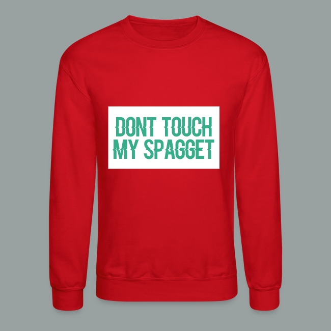 Dont you touch my spaggheti