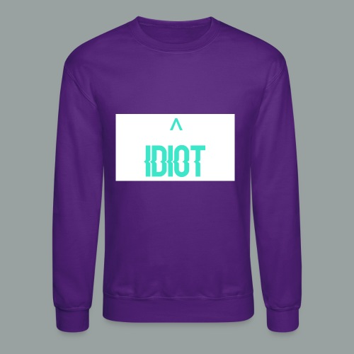 Idiot ^ - Crewneck Sweatshirt