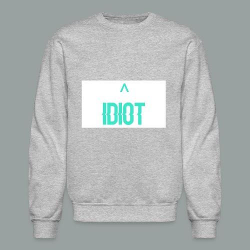 Idiot ^ - Crewneck Sweatshirt