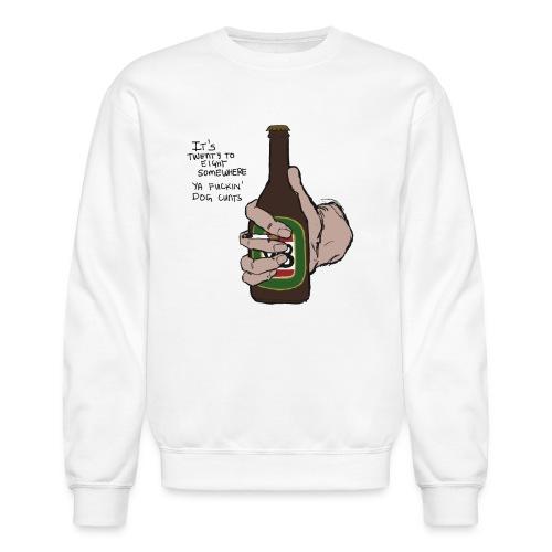 it's twenty to eight somewhere - Crewneck Sweatshirt