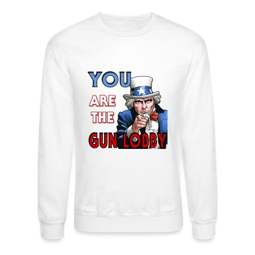YOU Are The Gun Lobby - Unisex Crewneck Sweatshirt