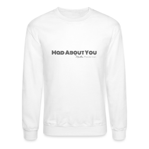 Mad About You - Unisex Crewneck Sweatshirt