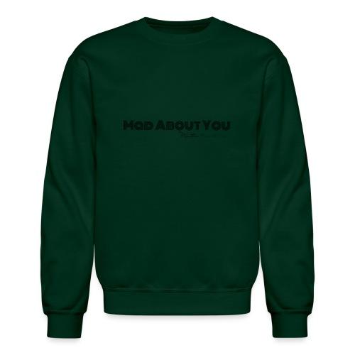 Mad About You - Unisex Crewneck Sweatshirt