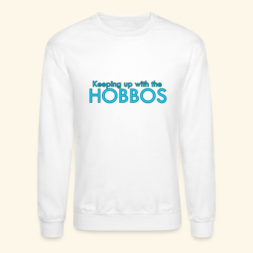 KEEPING UP WITH THE HOBBOS | OFFICIAL DESIGN - Crewneck Sweatshirt