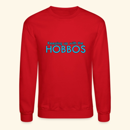 KEEPING UP WITH THE HOBBOS   OFFICIAL DESIGN - Crewneck Sweatshirt