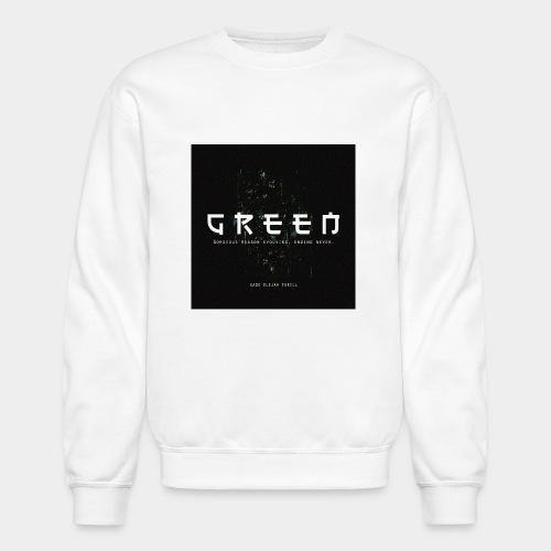 Green/Gorgeous reason evolving, ending never - Crewneck Sweatshirt