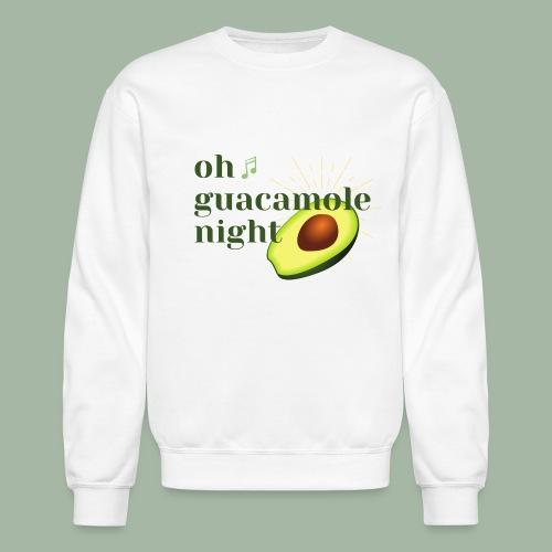 Oh Guacamole Night - Unisex Crewneck Sweatshirt