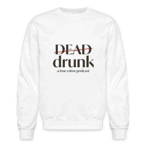 bigger dead drunk logo! - Unisex Crewneck Sweatshirt