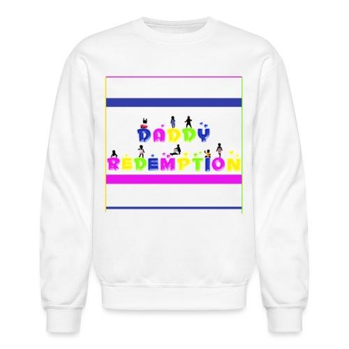 DADDY REDEMPTION T SHIRT TEMPLATE - Unisex Crewneck Sweatshirt