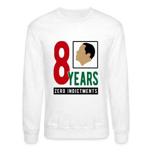 Obama Zero Indictments - Crewneck Sweatshirt