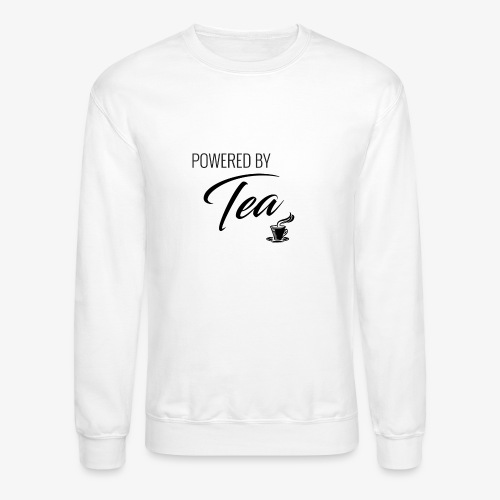 Powered by Tea - Unisex Crewneck Sweatshirt