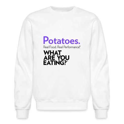 Potatoes. Real Food. Real Performance. - Unisex Crewneck Sweatshirt