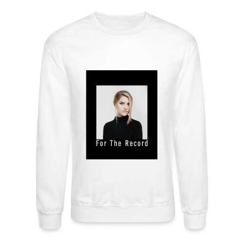 FOR THE RECORD CREWNECK - Unisex Crewneck Sweatshirt