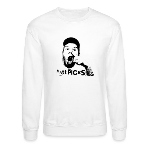 Matt Picks Shirt - Unisex Crewneck Sweatshirt