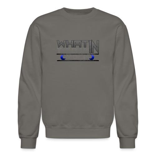What in the BLUE MOON T-Shirt - Unisex Crewneck Sweatshirt