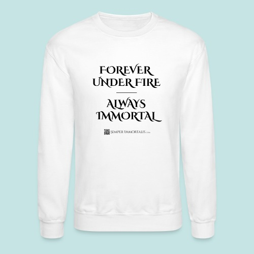 Always Immortal (black) - Crewneck Sweatshirt