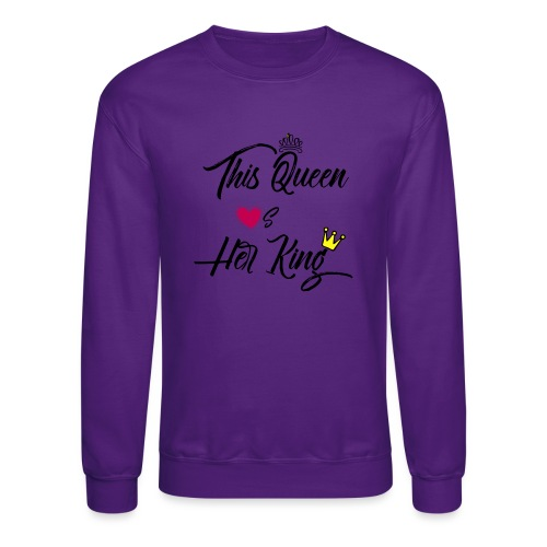 This Queen Loves Her King - Crewneck Sweatshirt