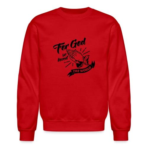 For God So Loved The World… - Alt. Design (Black) - Crewneck Sweatshirt