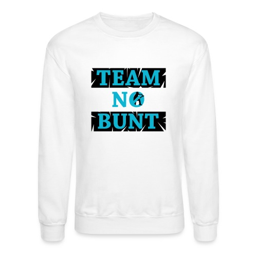 Team No Bunt - Crewneck Sweatshirt