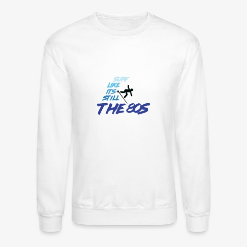 Still the 80s - Crewneck Sweatshirt