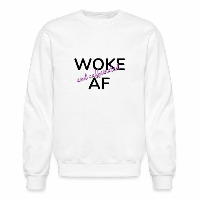 Woke & Caffeinated AF design