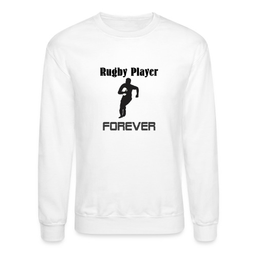 Rugby Player Forever - Crewneck Sweatshirt