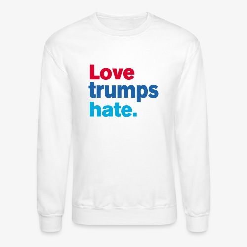 Love Trumps Hate - Crewneck Sweatshirt