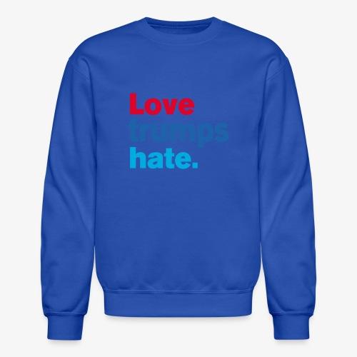 Love Trumps Hate - Crewneck Sweatshirt