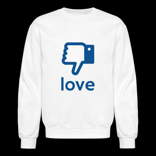 Un-LIKE Love - Crewneck Sweatshirt