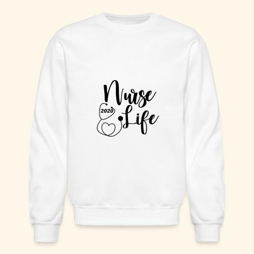 Nurse Life 2020 - Unisex Crewneck Sweatshirt