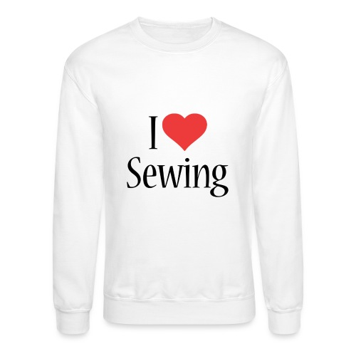 I Love Sewing - Unisex Crewneck Sweatshirt