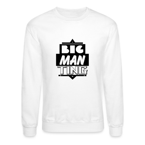 Big man ting - Crewneck Sweatshirt