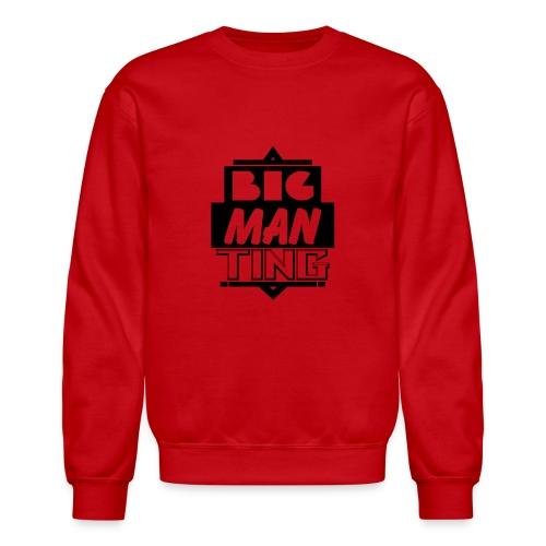Big man ting - Crewneck Sweatshirt