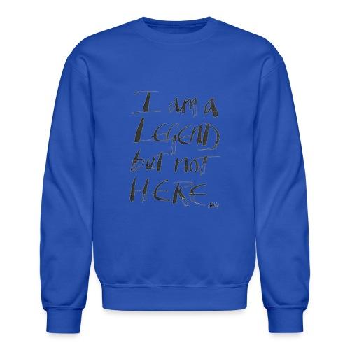 I am a Legend - Crewneck Sweatshirt
