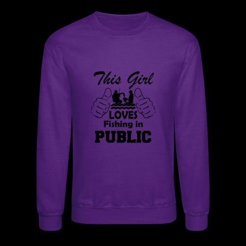 this girl loves fishing in public - Crewneck Sweatshirt