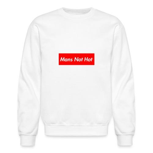Mans Not Hot - Crewneck Sweatshirt