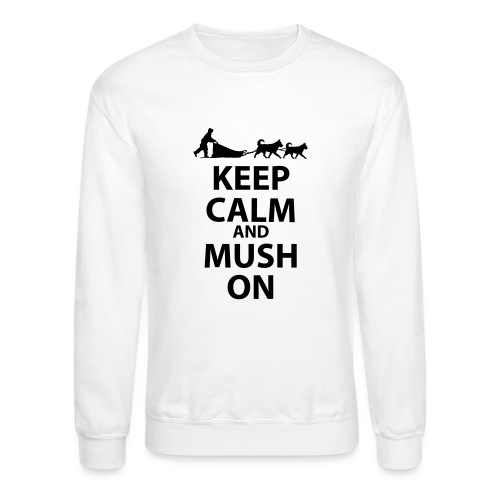 Keep Calm & MUSH On - Crewneck Sweatshirt