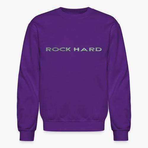ROCK HARD - Crewneck Sweatshirt