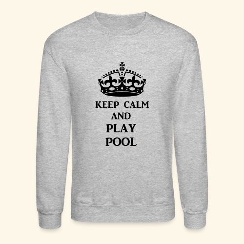 keep calm play pool blk - Crewneck Sweatshirt