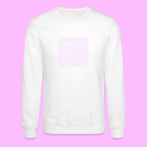 sober - Crewneck Sweatshirt
