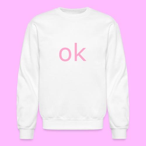 OK - Crewneck Sweatshirt