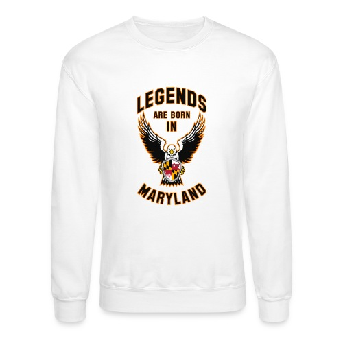 Legends are born in Maryland - Crewneck Sweatshirt