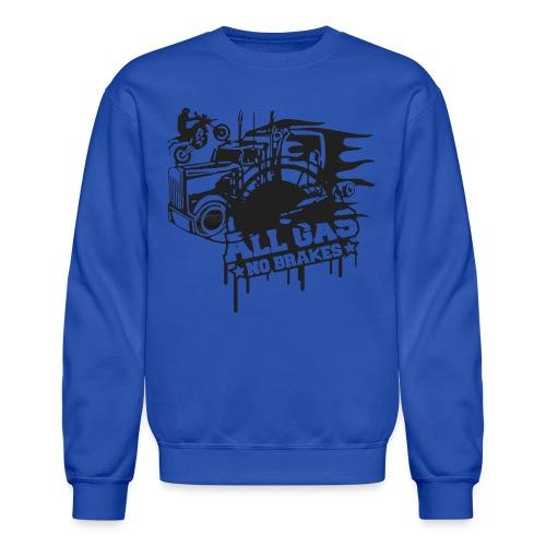 All Gas no Brakes - Crewneck Sweatshirt
