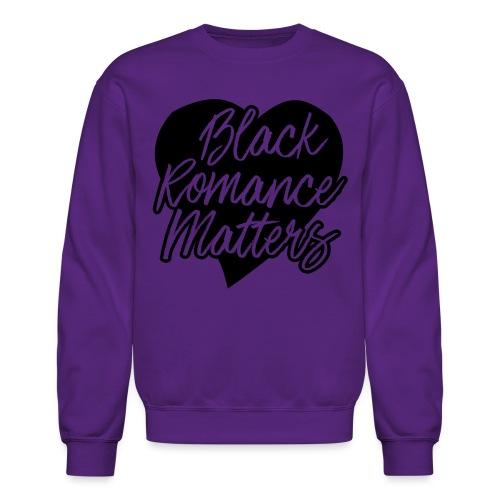 Black Romance Matters Tee - Unisex Crewneck Sweatshirt
